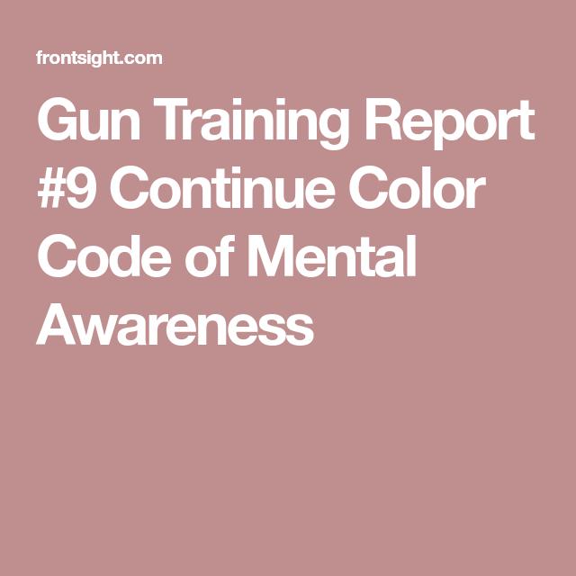 Gun Training Report  Continue Color Code Of Mental Awareness