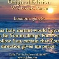 Acim Lesson 361 365 Audio This Holy Instant Would I Give To You