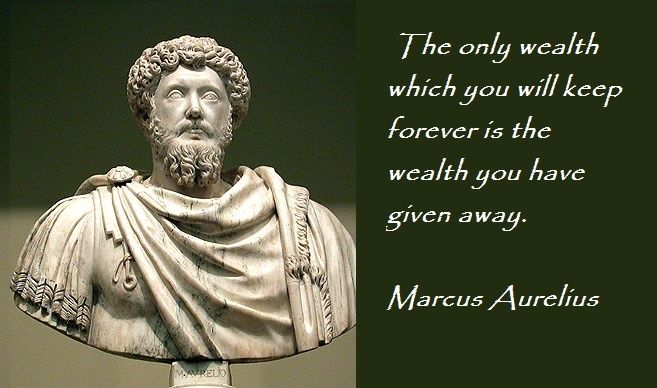 Marcus Aurelius Quotes The only wealth which you will
