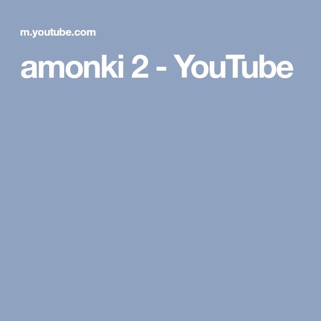 amonki 2 - YouTube