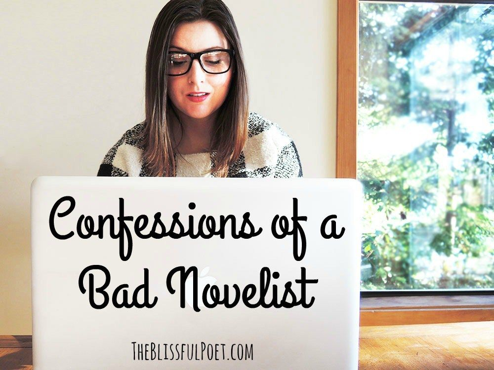 Confessions of a Bad Novelist: Why I'm still writing my book, even though it sucks right now.  | TheBlissfulPoet.com