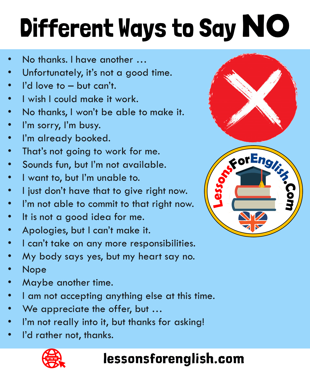 22 Different Ways To Say No In English No Thanks I Have Another Unfortunately It S Not A Good Time I Ways To Say Said Learn English Words Good Vocabulary