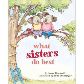 What Sisters Do Best by Laura Numeroff, Lynn Munsinger (Illustrator)(Board Book) : Target