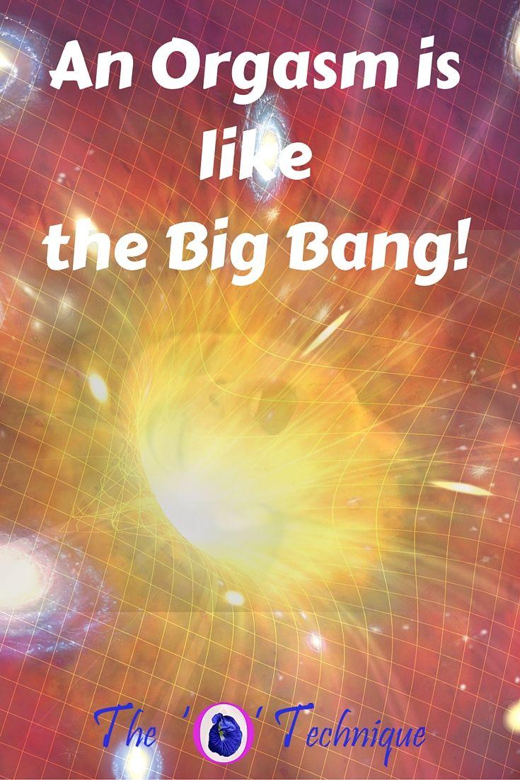 The big bang and orgasm