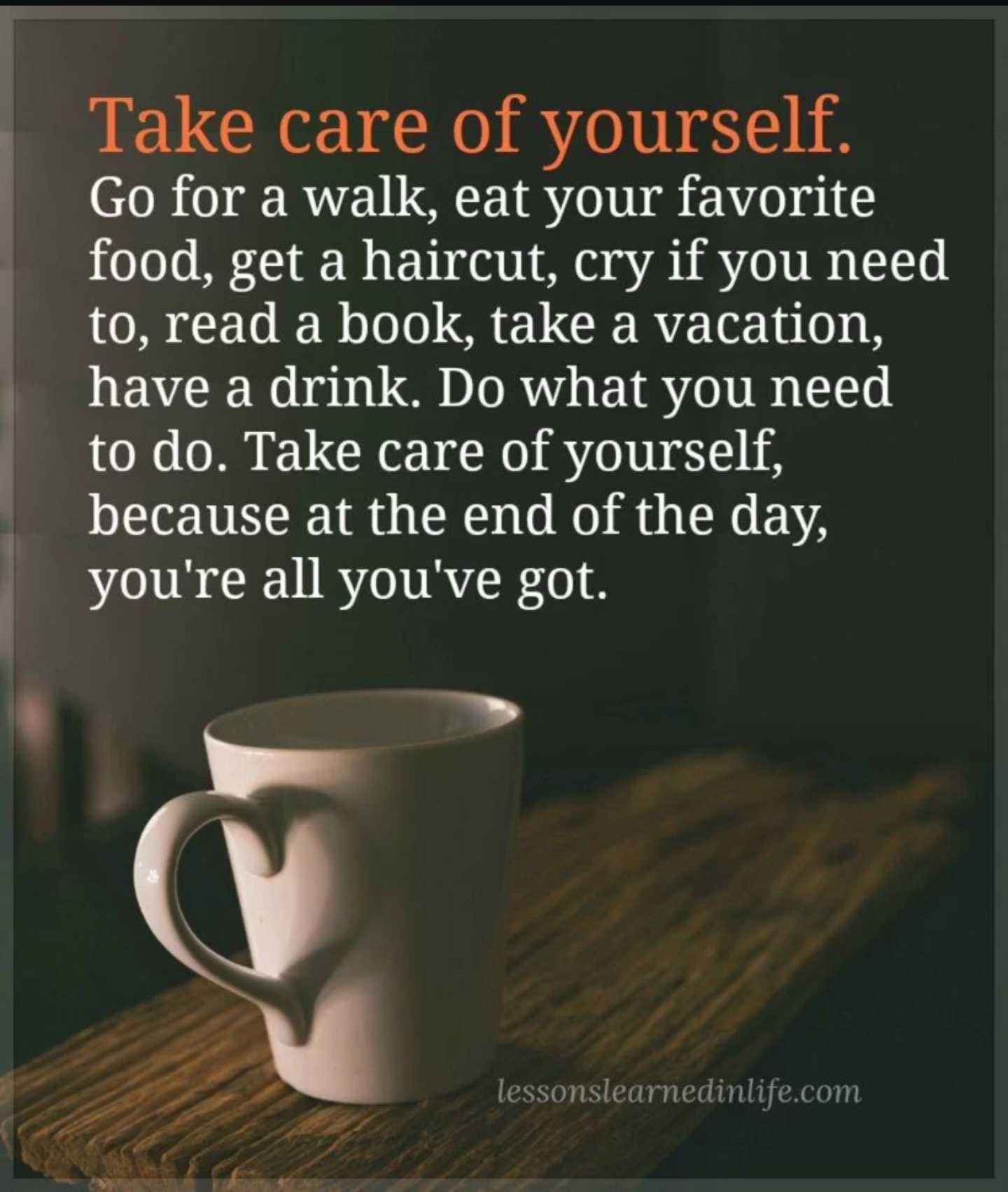 Take Care Of Yourself Go For A Walk Eat Your Favorite