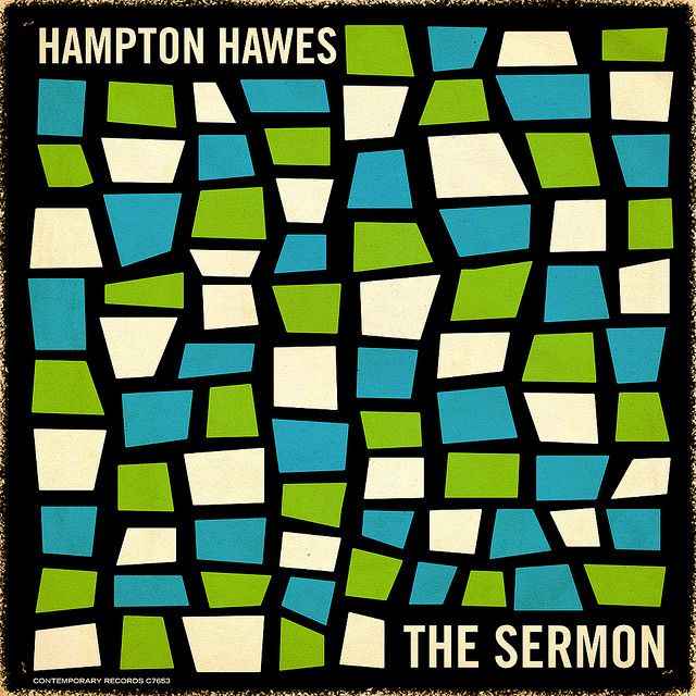 """Hampton Hawes """"The Sermon""""  1958? Alternate LP cover Text from flickr post:  """"Back to the jazz remakes. Went with a bit of an obscure one here. Recorded just before he went to prison."""""""