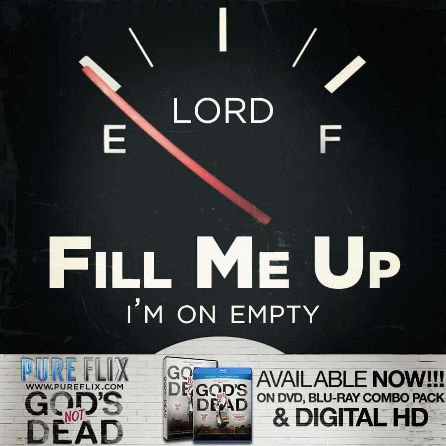 Encouragement - Lord Fill Me Up I'm On Empty - Pure Flix - Christian