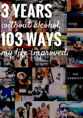 103 Ways My Life Improved In 3 Years Without Alcohol. — HIP SOBRIETY