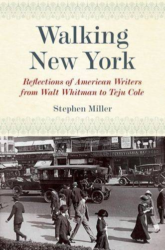 Walking New York: Reflections of American Writers from Walt Whitman to Teju Cole (Empire State Editions) de Stephen Miller http://www.amazon.es/dp/0823263150/ref=cm_sw_r_pi_dp_ve1Dub0CXT9VW