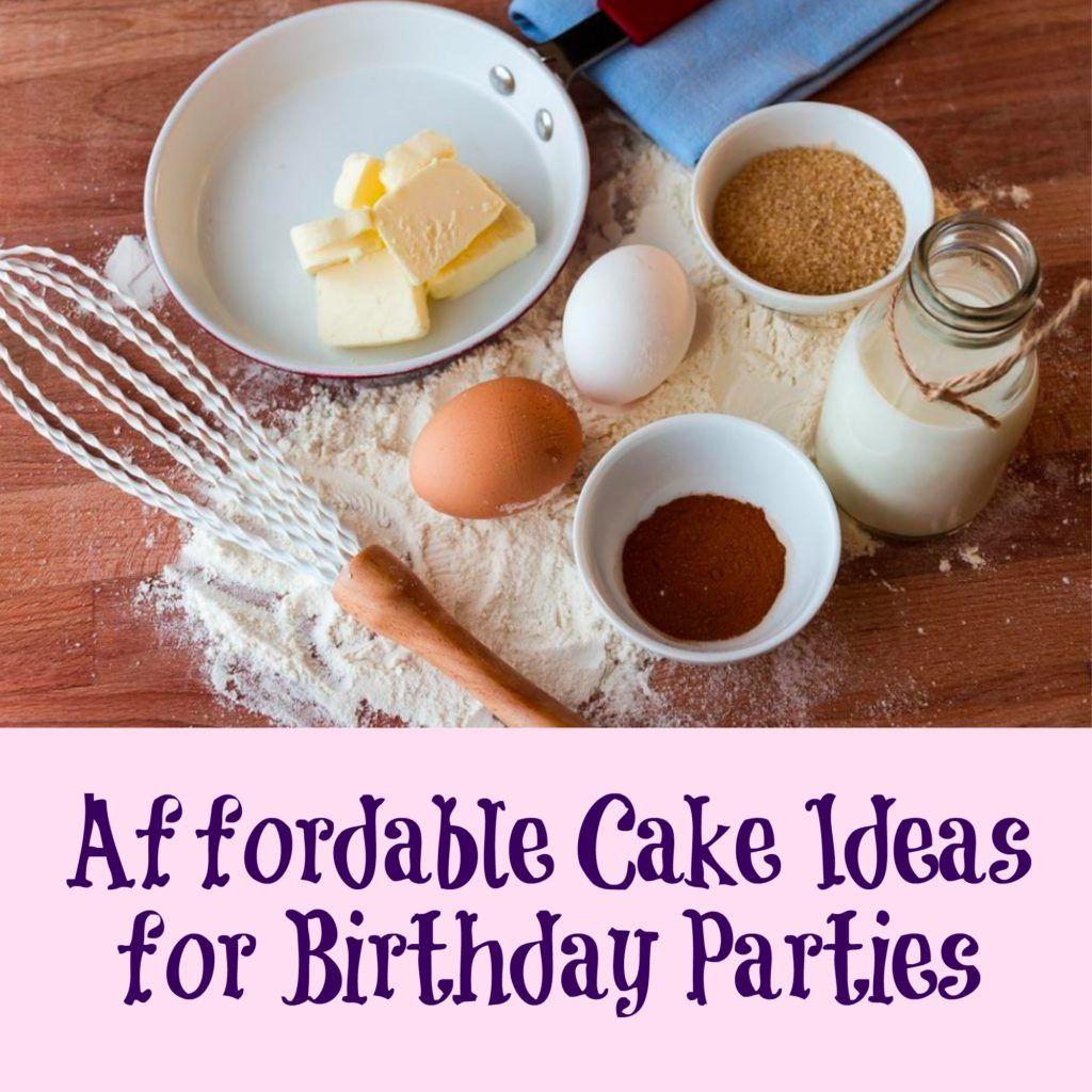 Affordable cake ideas for birthday parties most