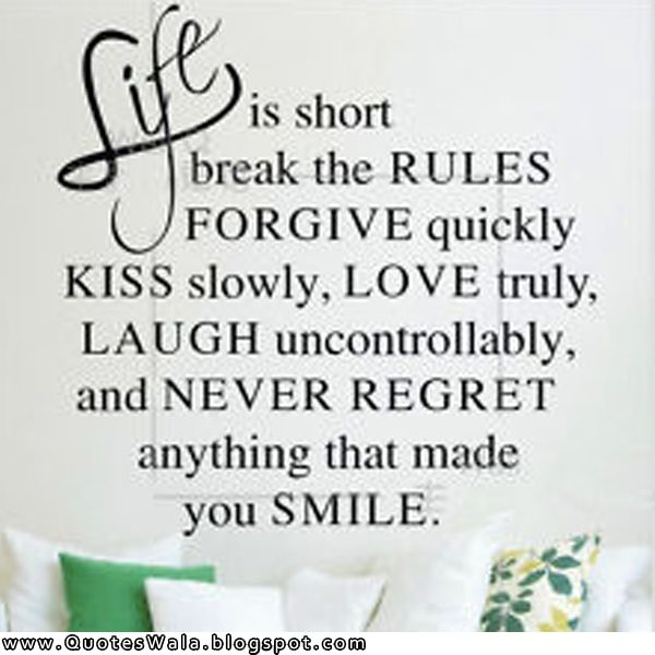 Life Is Too Short Never Regret Anything That Once Made You Smile