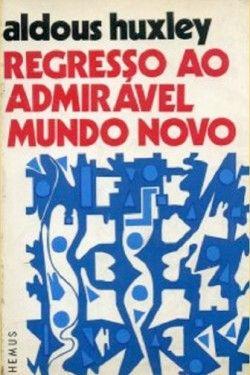 Download Regresso Ao Admiravel Mundo Novo Aldous Huxley Em E Pub