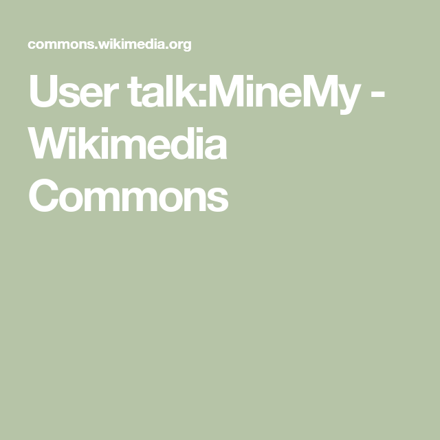User Talk Minemy Wikimedia Commons
