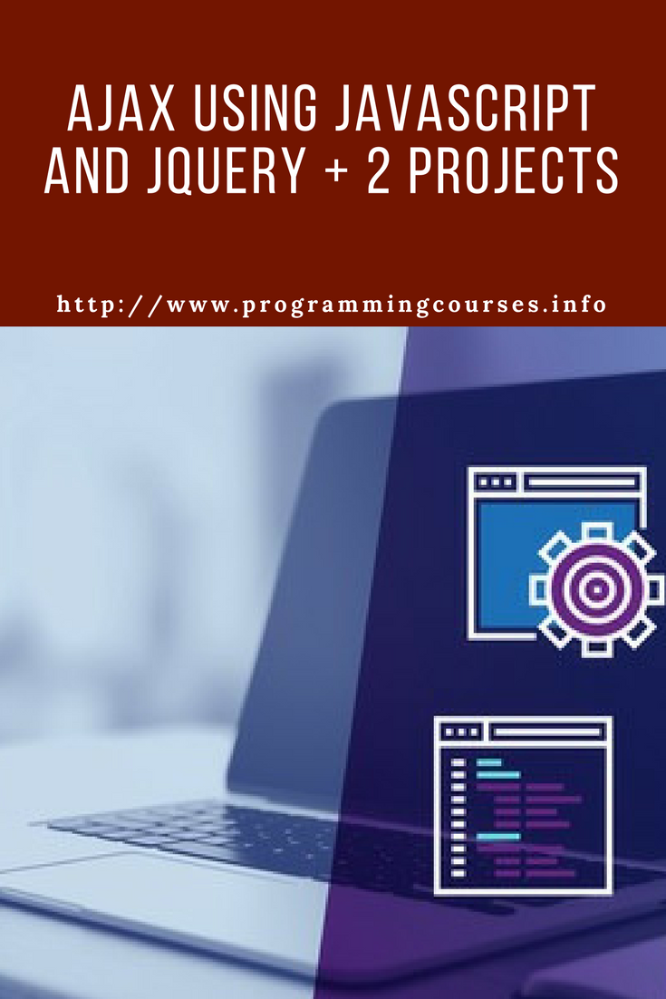 AJAX using Javascript and JQuery + 2 Projects | Projects to