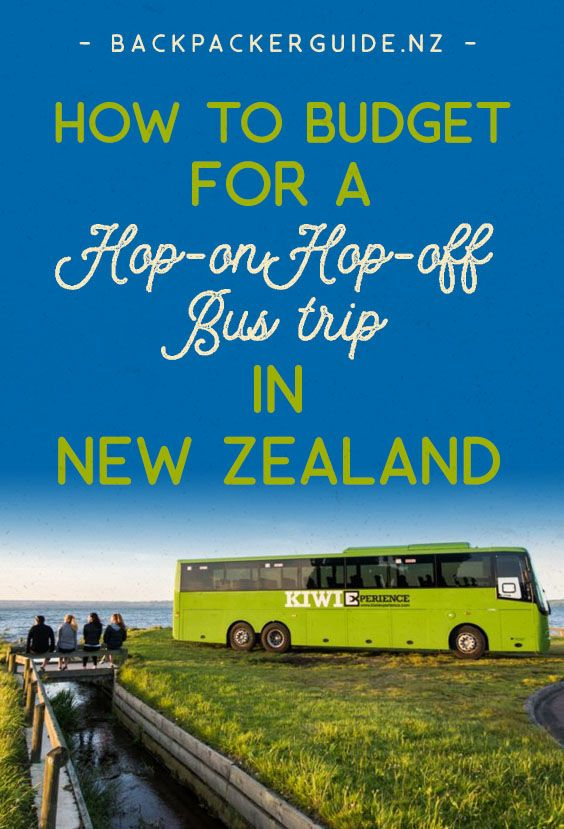 How To Budget For A Hop On Hop Off Bus Trip Around New Zealand