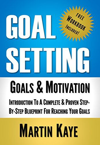 Goal setting workbook included goals motivation introduction goal setting workbook included goals motivation introduction to a complete proven step by step blueprint for reaching your goals goal setting malvernweather Gallery