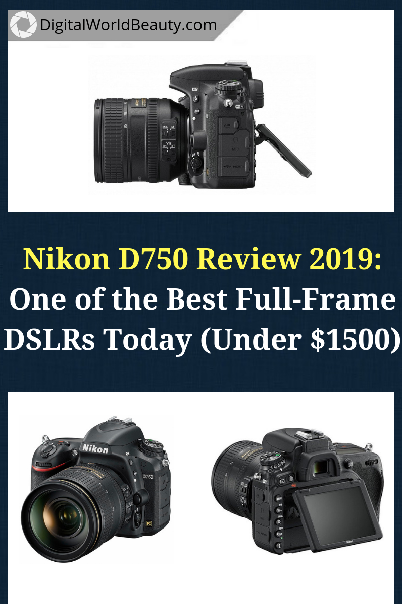 If You Re Looking For A Good Full Frame Camera At A Reasonable Price Consider Getting Nikon D750 Best Camera For Photography Best Digital Camera Best Camera