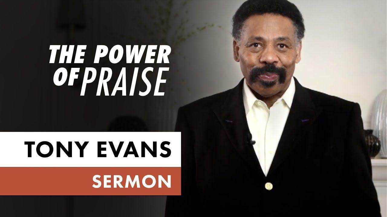 The Power of Praise • April 26 (Sermon Only, Tony Evans