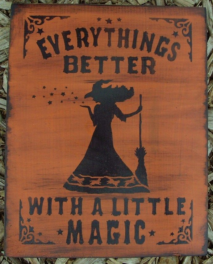 primitive witch halloween sign witches signs everythings better with a little magic folk art witchcraft wiccan decorations cats primitives - Halloween Witchcraft