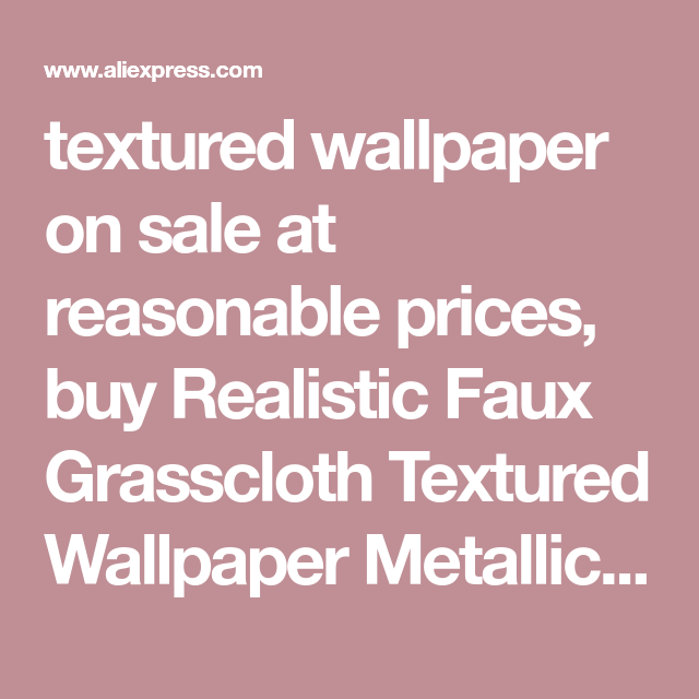 Textured Wallpaper On Sale At Reasonable Prices, Buy