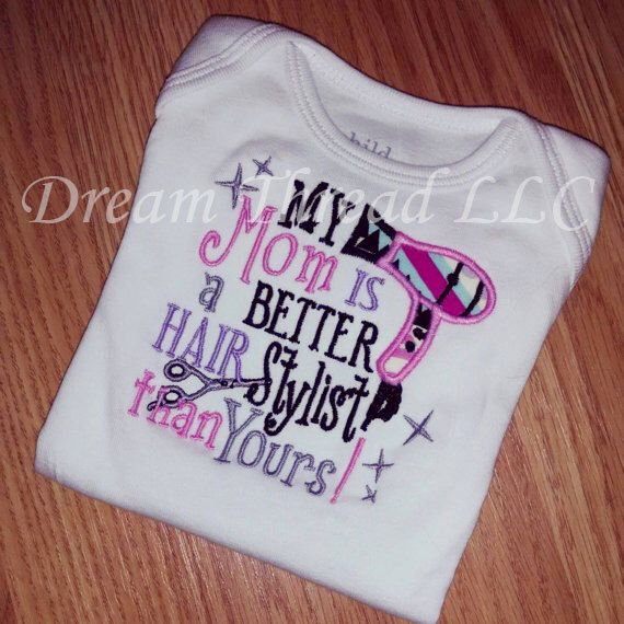 Hairstylist Onesie Or Shirt (made to order) by DreamThread on Etsy https://www.etsy.com/listing/218191964/hairstylist-onesie-or-shirt-made-to