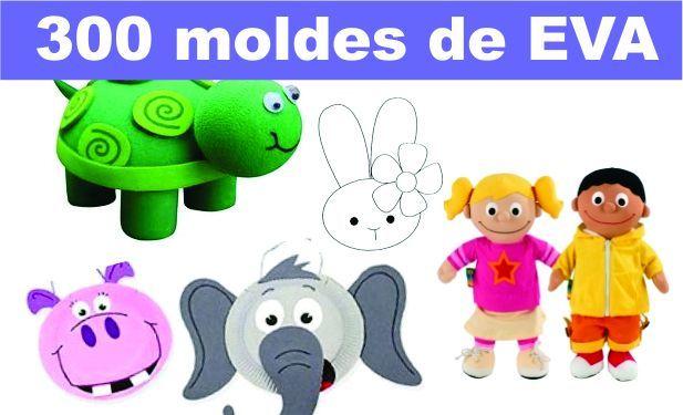 300 Moldes De Eva Prontos Para Imprimir Moldes Em Eva