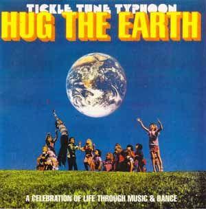 Hug The Earth by Tickle Tune Typhoon