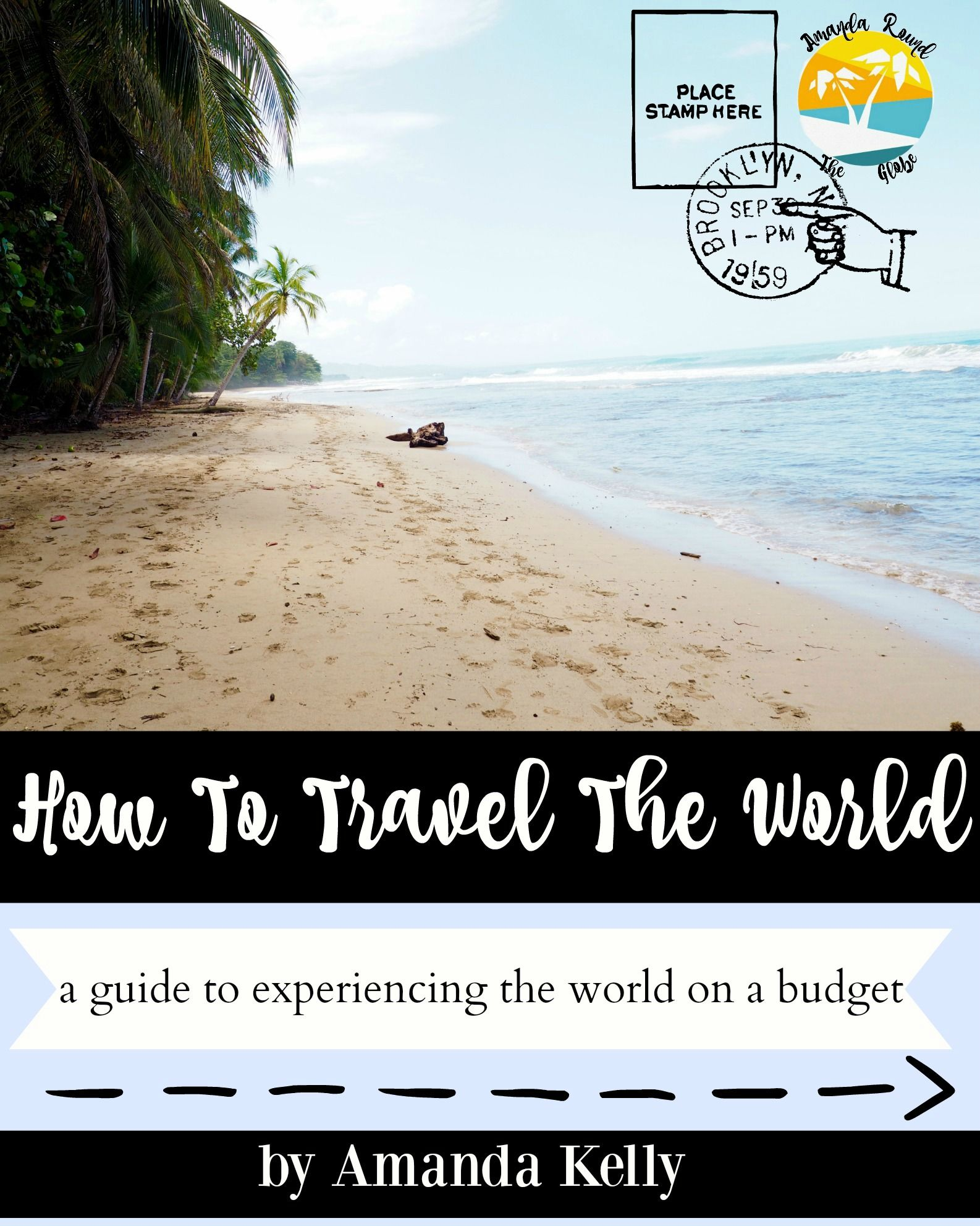 How To Travel The World A Guide To Experiencing The World