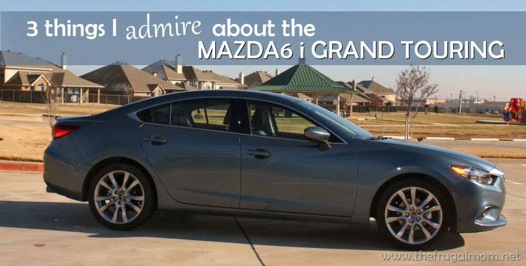 Three Things I Admire About The 2014 Mazda 6 i Grand