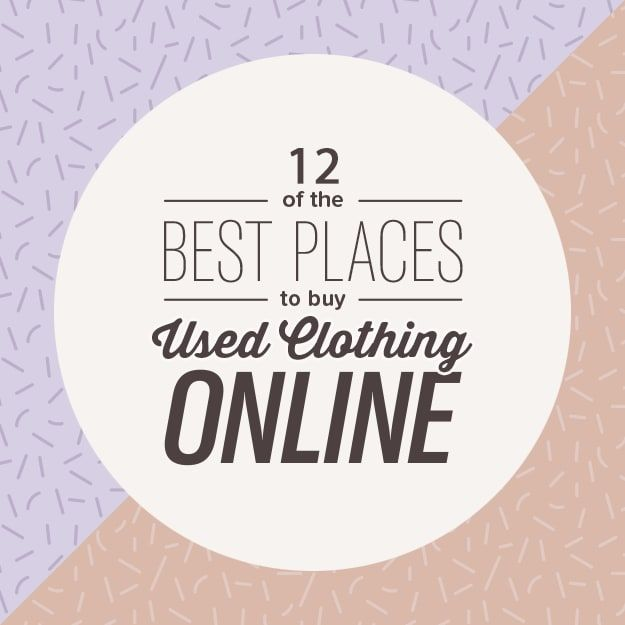 12 Of The Best Places To Buy Used Clothing Online Used Clothing Second Hand Clothes Online Second Hand Clothes