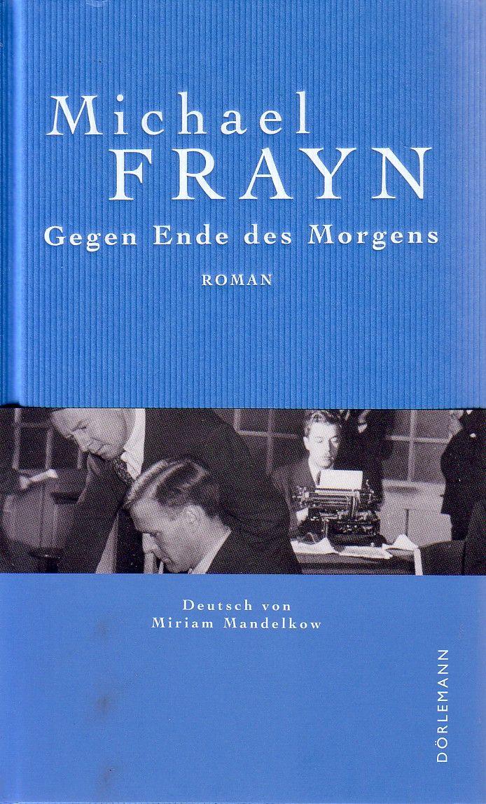Michael Frayn: Gegen Ende des Morgens