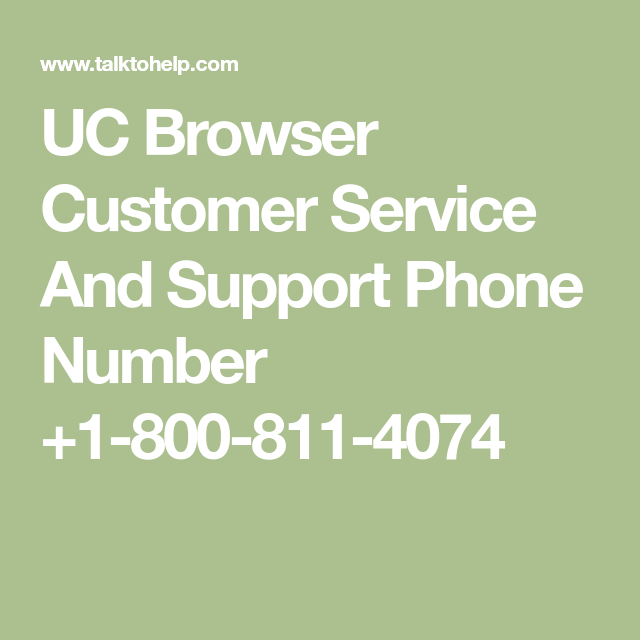 UC Browser Customer Service And Support Phone Number +1-800-811-4074  Phone numbers, Browser