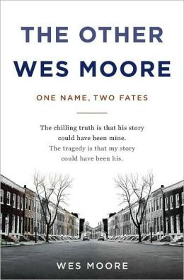 The Other Wes Moore One Name Two Fates Wes Moore Book Club Books Moore