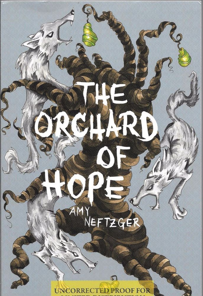 The Orchard of Hope by Amy Neftzger Uncorrected Proof ***SIGNED COPY*** 2014 PB