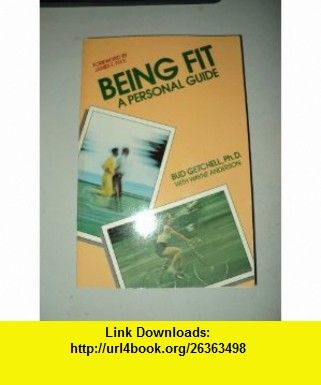 Being Fit A Personal Guide (Wiley Self-Teaching Guides) (9780471863533) Bud Getchell, Wayne Anderson , ISBN-10: 047186353X  , ISBN-13: 978-0471863533 ,  , tutorials , pdf , ebook , torrent , downloads , rapidshare , filesonic , hotfile , megaupload , fileserve