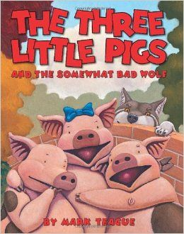 The Three Little Pigs and the Somewhat Bad Wolf: Mark Teague: 9780439915014: Amazon.com: Books