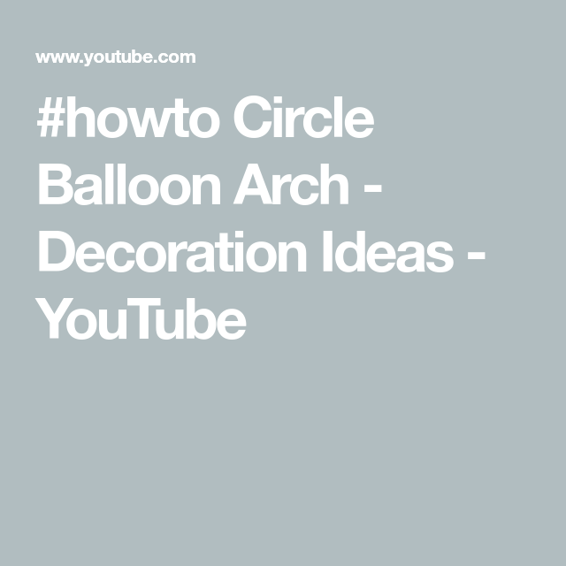 #howto Circle Balloon Arch - Decoration Ideas #balloonarch