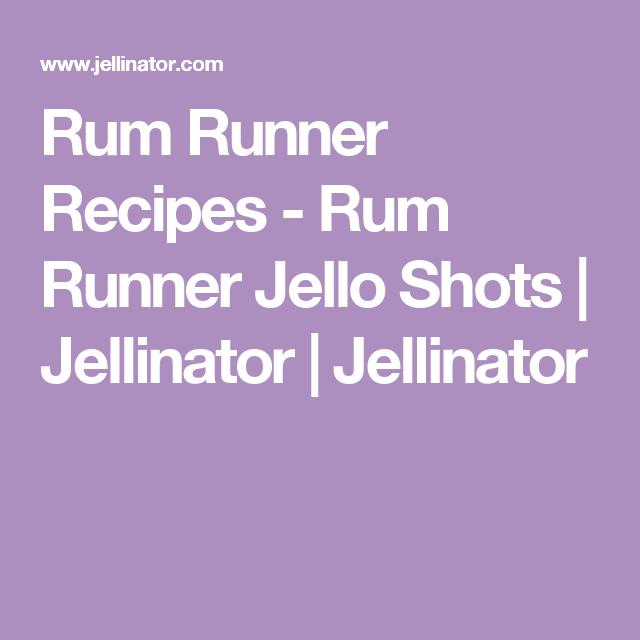 Rum Runner Recipes - Rum Runner Jello Shots