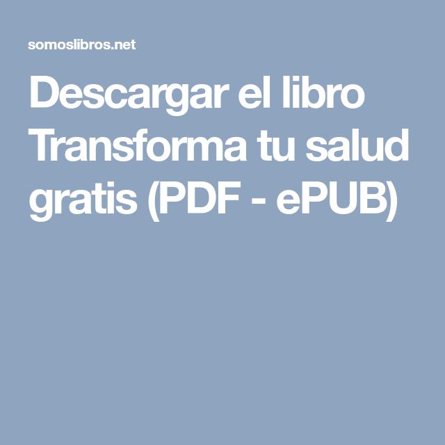 Descargar El Libro Transforma Tu Salud Gratis Pdf Epub Salud Hormonas Aparato Digestivo