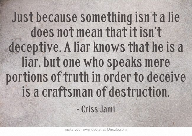 Just Because Something Isnt A Lie Does Not Mean That It Isnt -1791