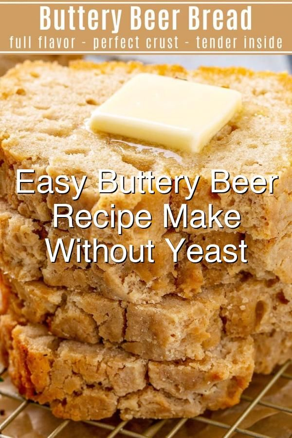 Easy Buttery Beer Bread Recipe Make Bread Without Yeast in ...