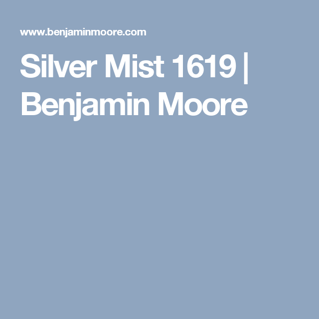 Silver mist 1619 benjamin moore bed stuff pinterest for Silver mist paint color