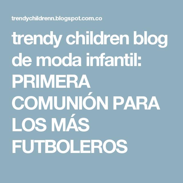 trendy children blog de moda infantil: PRIMERA COMUNIÓN PARA LOS MÁS FUTBOLEROS