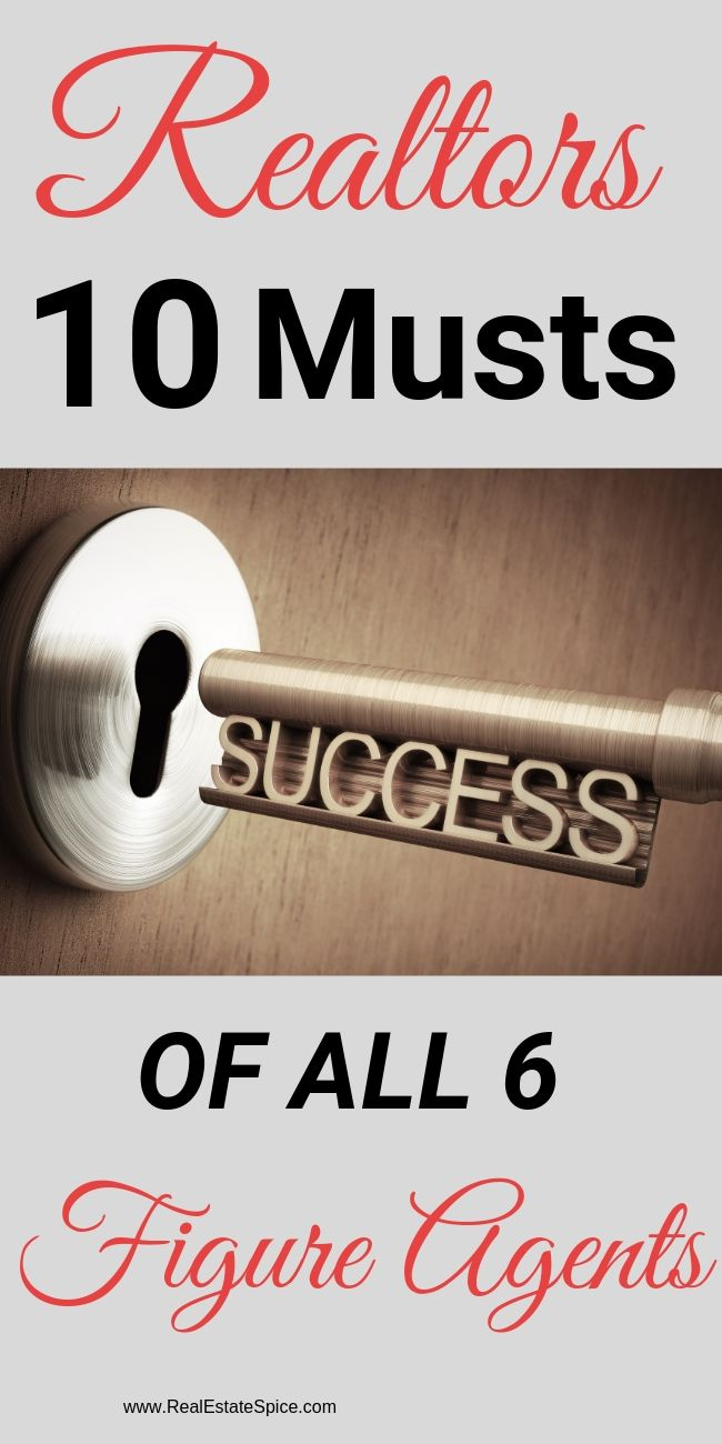 10 MUSTS ALL 6 & 7 FIGURE AGENTS SHARE #realestatetips