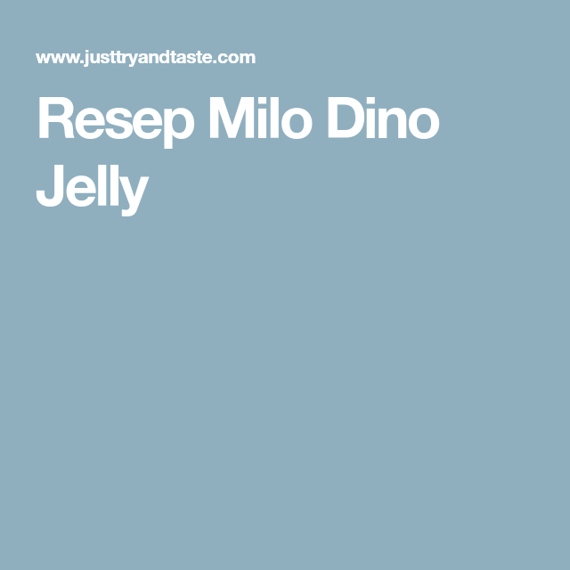 Resep Milo Dino Jelly