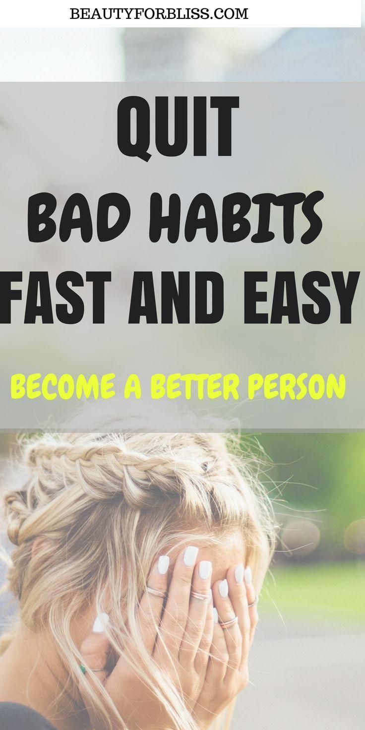 5 Easy Ways to Break Away From a Bad Habit Bad habits