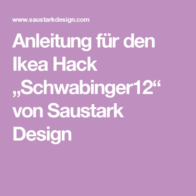 Saustark Design anleitung für den ikea hack schwabinger12 saustark design