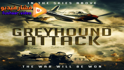 مشاهدة فيلم Greyhound Attack 2019 مترجم Greyhound Full Movies Attack Movie