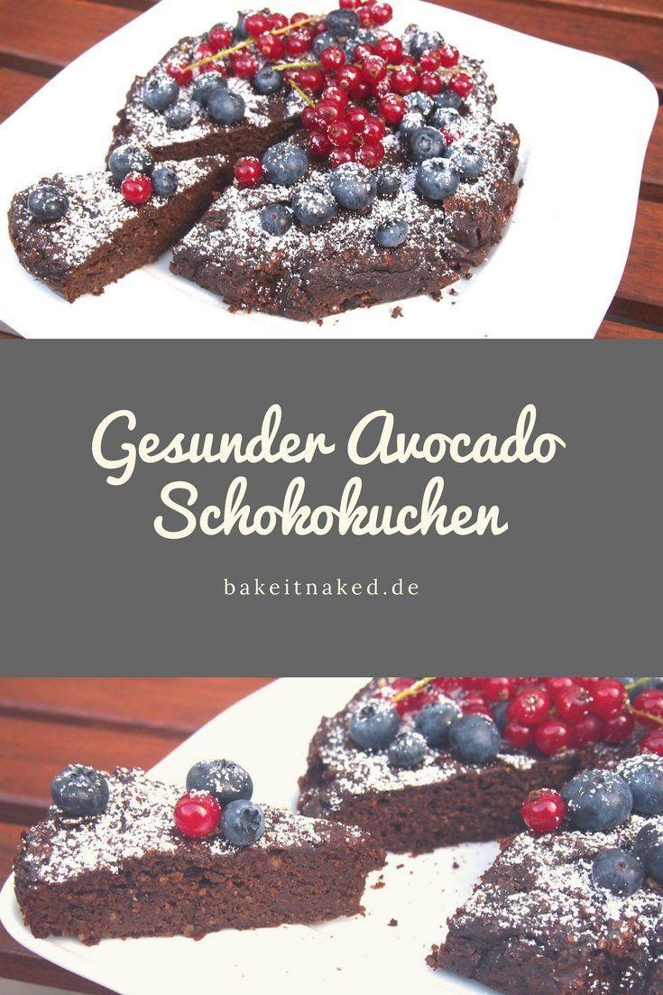 Gesunder Avocado Schokokuchen - Bake it naked
