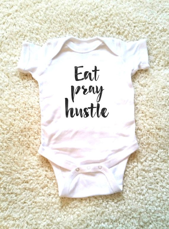 25bd6b1aa503 Eat pray hustle quote baby onesie for newborn and babies 6